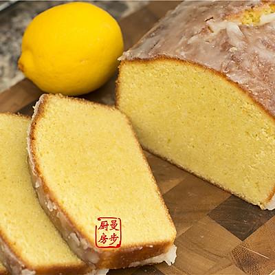 【曼步厨房】英式下午茶的绝配 - 柠檬蛋糕