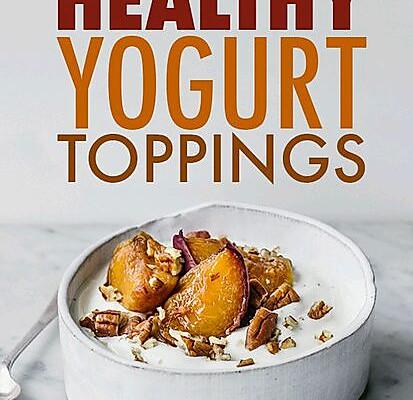 夏日酸奶颠覆吃法:16种健康创意topping的做法