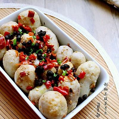 剁椒豆豉蒸芋头